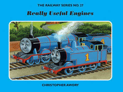 The Railway Series No. 27: Really Useful Engines by Christopher Awdry