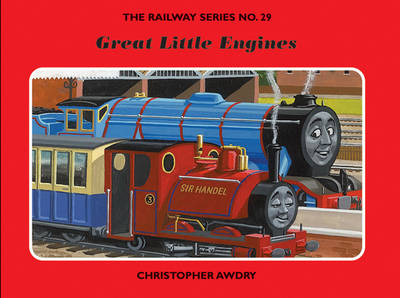 The Railway Series No. 29: Great Little Engines by Christopher Awdry