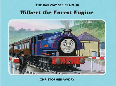 The Railway Series No. 38: Wilbert the Forest Engine by Christopher Awdry