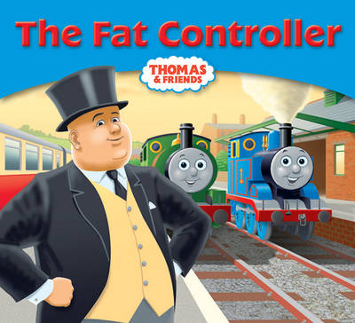 Thomas & Friends: The Fat Controller by