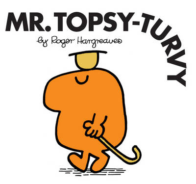 Mr. Topsy Turvy by Roger Hargreaves