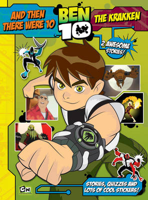 Ben 10 Story Book: and Then There Were 10 and the Krakken With Puzzles and Stickers by