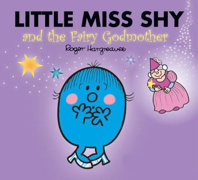 Little Miss Shy and the Fairy Godmother by Roger Hargreaves