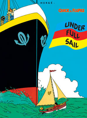 Quick & Flupke: Under Full Sail by Herge