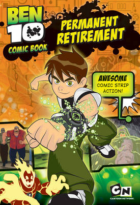 Ben 10 Comic Story Book: Permanent Retirement by