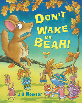 Don't Wake Mr Bear! by Jill Newton