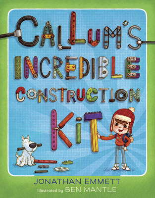 Callum's Incredible Construction Kit by Jonathan Emmett