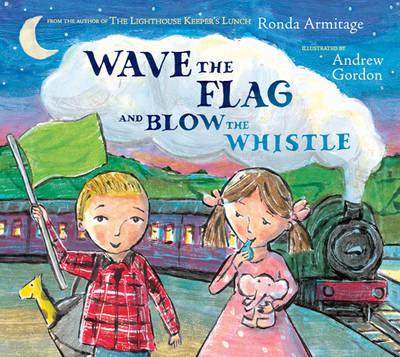 Wave the Flag and Blow the Whistle by Ronda Armitage