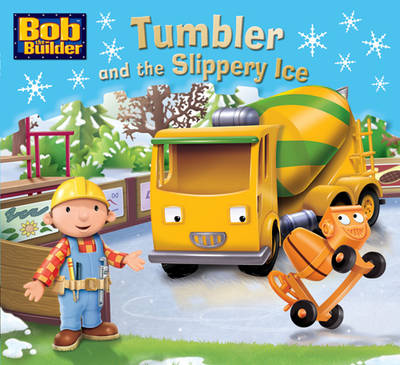 Bob the Bulider: Tumbler and the Slippery Ice by