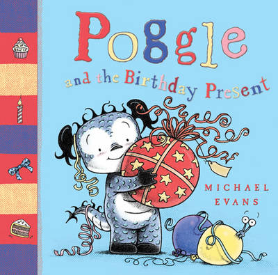 Poggle and the Birthday Present by Michael Evans