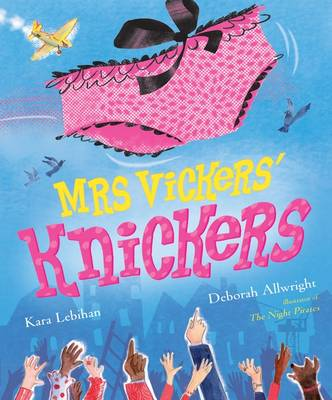 Mrs Vickers' Knickers Picture Book and Gift by Kara Lebihan