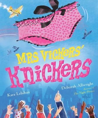 Mrs Vickers' Knickers by Kara Lebihan