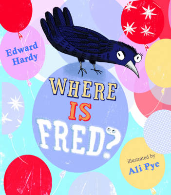 Where is Fred? by Edward Hardy