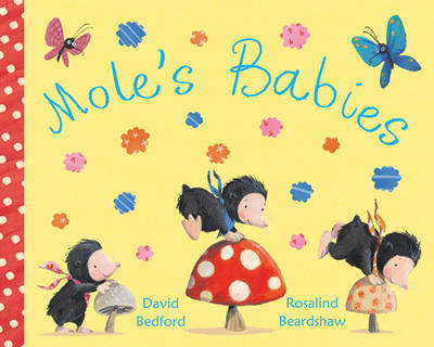 Mole's Babies by David Bedford, William Bedford