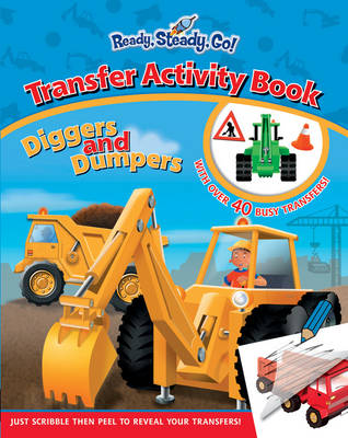 Ready, Steady, Go! Diggers & Dumpers Transfer Activity Book by