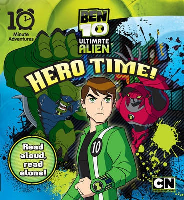 Ben 10 Ultimate Alien Hero Time! by