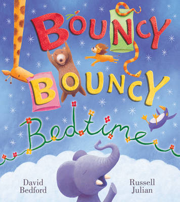 Bouncy Bouncy Bedtime by David Bedford, Julian Russell