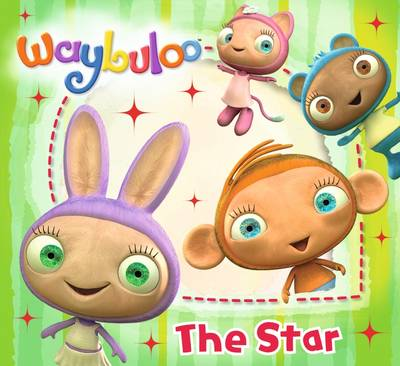 Waybuloo Story Book: The Star by