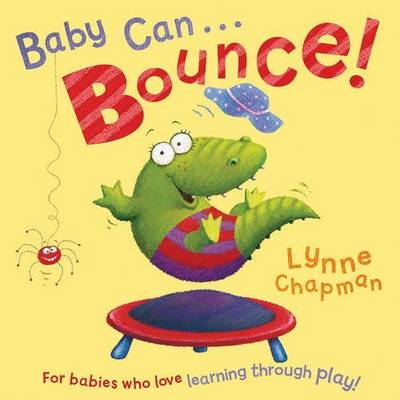Baby Can Bounce! by Lynne Chapman