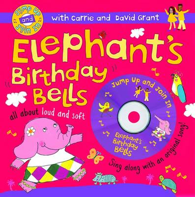Elephant's Birthday Bells by Carrie Grant, David Grant, Ailie Busby