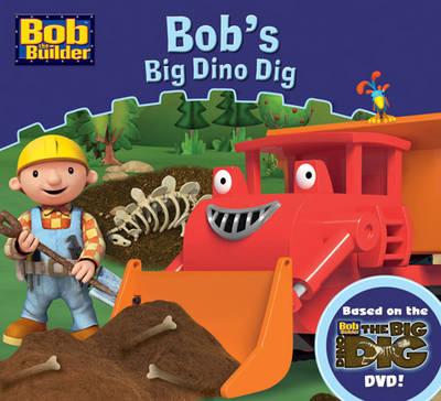 Bob the Builder Bob's Big Dino Dig by
