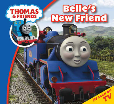 Thomas & Friends Belle's New Friend by