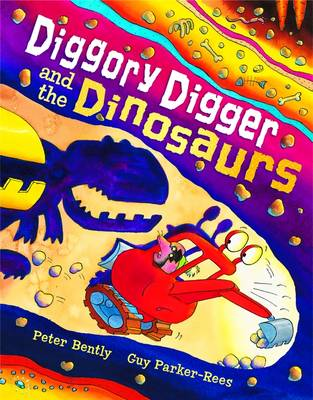 Diggory Digger and the Dinosaurs by Peter Bently