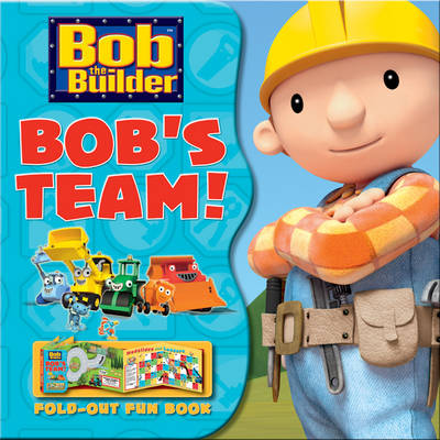Bob the Builder: Bob's Team! by