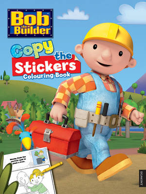Bob the Builder Copy the Sticker Colouring Book by