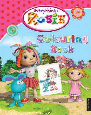 Everything's Rosie Colouring Book by