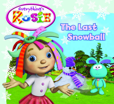 Everything's Rosie the Last Snowball by