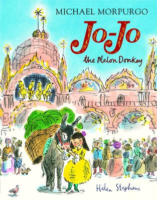 Jo Jo the Melon Donkey by Michael, M.B.E. Morpurgo