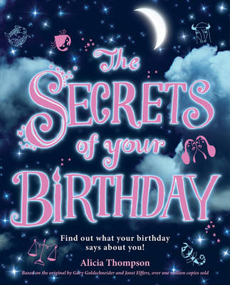 The Secrets of Your Birthday by Alicia Thompson