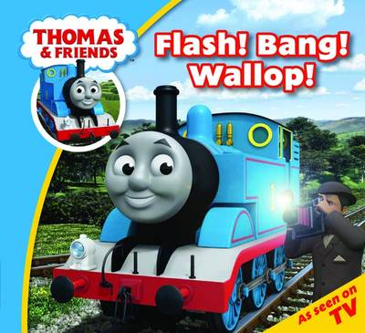 Thomas & Friends Flash! Bang! Wallop! by