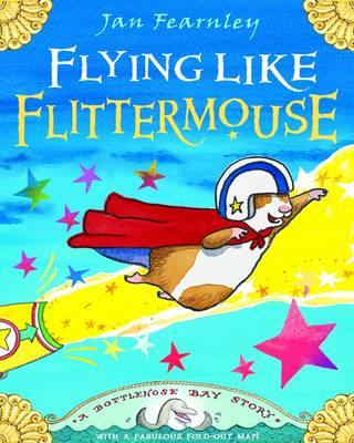 Flying Like Flittermouse A Bottlenose Bay Story by Jan Fearnley