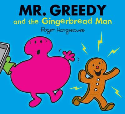 Mr. Greedy and the Gingerbread Man by Roger Hargreaves