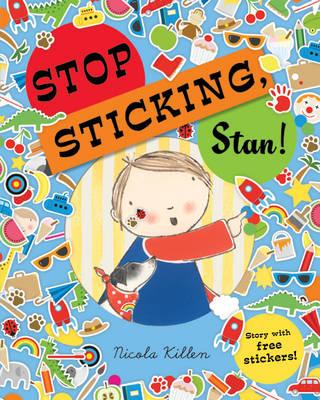 Stop Sticking, Stan! by Nicola Killen