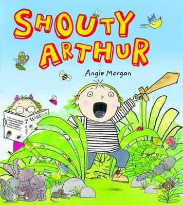 Shouty Arthur by Angie Morgan