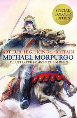 Arthur, High King of Britain by Michael, M. B. E. Morpurgo