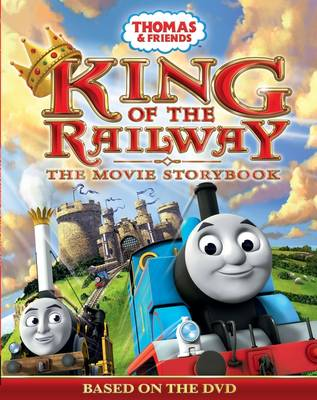Thomas & Friends King of the Railway the Movie Storybook by