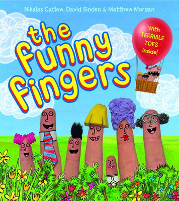 The Funny Fingers by Nikalas Catlow, Matthew Morgan, David Sinden