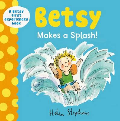 Betsy Makes a Splash by Helen Stephens
