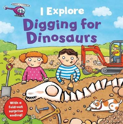 I Explore Digging for Dinosaurs by Dr. Mike Goldsmith
