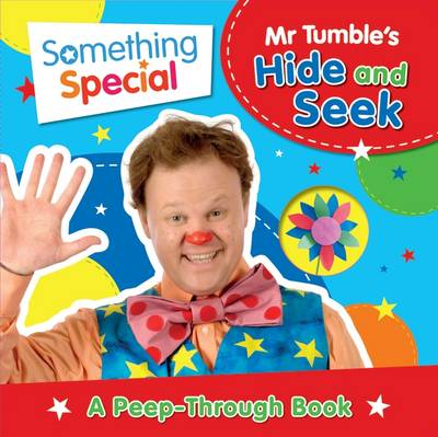 Something Special Mr Tumble's Hide and Seek A Peep-Through Book by Egmont Publishing UK