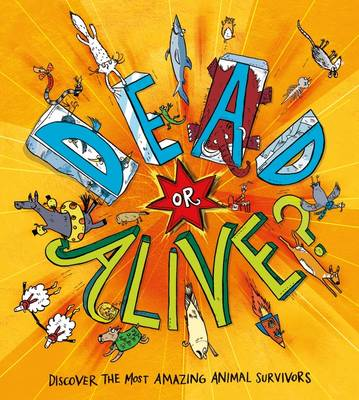 Dead or Alive? by Clive Gifford