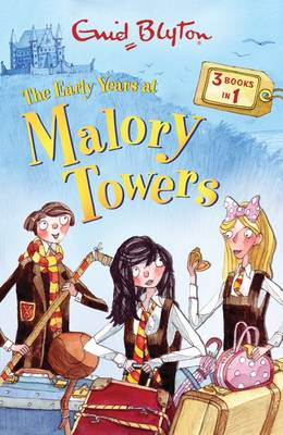 The Early Years at Malory Towers 3 Books in 1 by Enid Blyton