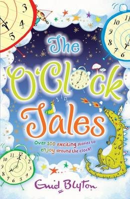 The O'Clock Tales Collection by Enid Blyton