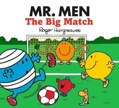 Mr Men the Big Match by Roger Hargreaves