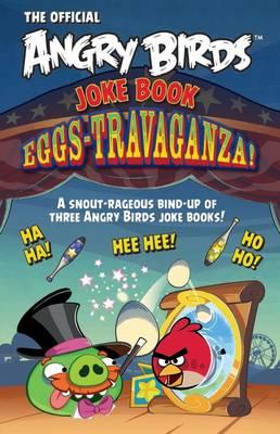 Angry Birds Joke Book Eggs-Travaganza! by