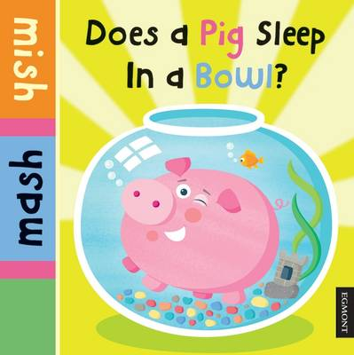 Does a Pig Sleep in a Bowl? by